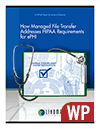 How Managed File Transfer Addresses HIPAA Requirements for ePHI
